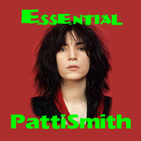 Patti Smith - The Essential Patti Smith