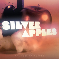 Silver Apples - The Edge Of Wonder