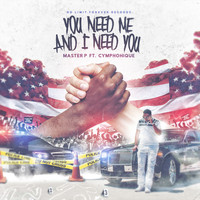 Master P - You Need Me and I Need You - Single
