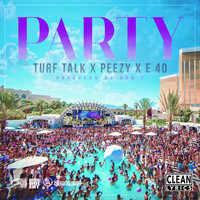 Turf Talk - Party (feat. E-40 & Peezy) - Single