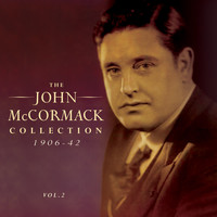 John McCormack - The John Mccormack Collection 1906-42, Vol. 2