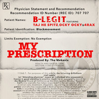 B-Legit - My Prescription (feat. Taj He Spitz, Ocky Ocky & 4rAx) - Single (Explicit)