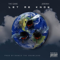 The Game - Let Me Know (feat. Jeremih) - Single (Explicit)
