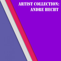 Andre Hecht - Artist Collection: Andre Hecht