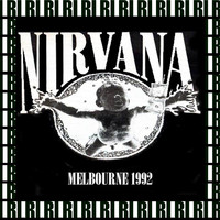 Nirvana - The Palace, Melbourne, Australia, February 1st, 1992 (Remastered, Live On Broadcasting)