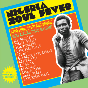 Various Artists - NIGERIA SOUL FEVER - Afro Funk, Disco And Boogie: West African Disco Mayhem!