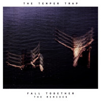 The Temper Trap - Fall Together (Remixes)