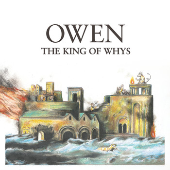 Owen / - The King of Whys