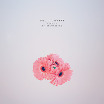 Felix Cartal feat. Steph Jones - Keep Up