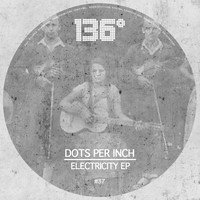 Dots Per Inch - Electricity EP