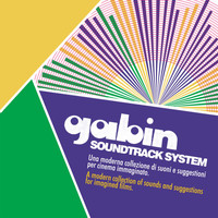 Gabin - Soundtrack System (A Modern Collection of Sounds and Suggestions for Imagined Films)