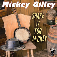 Mickey Gilley - Shake It for Mickey