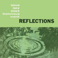 Steve Lacy - Reflections - Plays Thelonious Monk (Remastered)