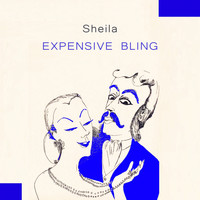 Sheila - Expensive Bling