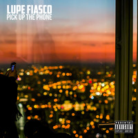 Lupe Fiasco - Pick Up the Phone (Explicit)