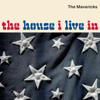 The Mavericks - The House I Live In