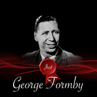George Formby - Just - George Formby