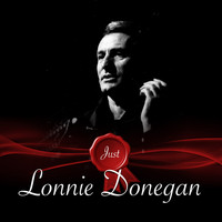 Lonnie Donegan - Just - Lonnie Donegan