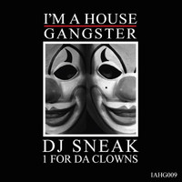 DJ Sneak - 1 For Da Clowns