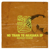 Markus Homm - No Train To Akasaka EP
