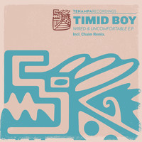 Timid Boy - Wired & Uncomfortable EP