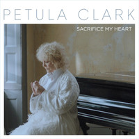 Petula Clark - Sacrifice My Heart