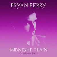 Bryan Ferry - Midnight Train (Man Power Remix)