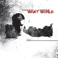 Damien J. Carter - What World