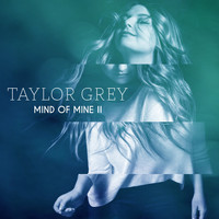 Taylor Grey - Mind of Mine II