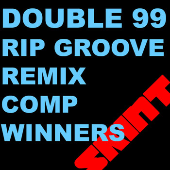 Double 99 - RIP Groove (Remix Comp Winners)