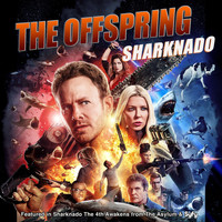 "The Offspring - Sharknado (From ""Sharknado: The 4th Awakens"")"