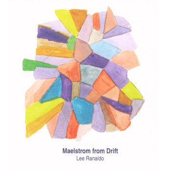Lee Ranaldo - Maelstrom From Drift