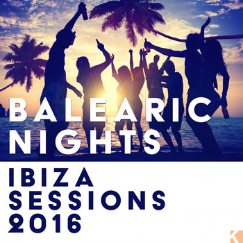 Various Artists - Balearic Nights (Ibiza Sessions 2016)