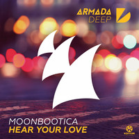 Moonbootica - Hear Your Love
