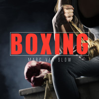 Marc Van Slow - Boxing