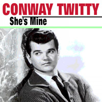 Conway Twitty - She's Mine
