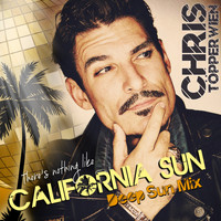 Chris Töpperwien - There's Nothing Like California Sun (Deep Sun Mix)