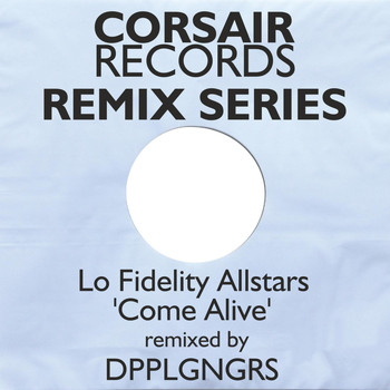 Lo Fidelity Allstars - Come Alive (DPPLGNGRS Remix)