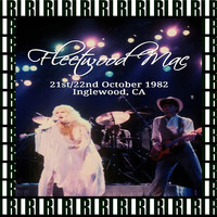 Fleetwood Mac - Great Western Forum, Inglewood, Ca. October 22nd, 1982 (Remastered, Live On Broadcasting)