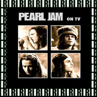 Pearl Jam - On Tv (Remastered, Live On Broadcasting)