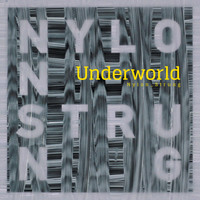 Underworld - Nylon Strung (Eagles & Butterflies Remix)
