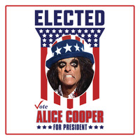 Alice Cooper - Elected (Alice Cooper For President 2016)