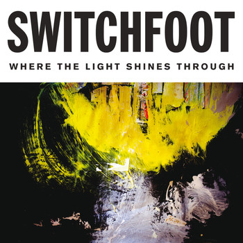 Switchfoot - Where The Light Shines Through (Deluxe Edition)