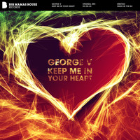 George V - Keep Me In Your Heart