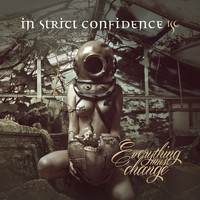 In Strict Confidence - Everything Must Change