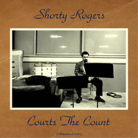 Shorty Rogers - Courts The Count (Remastered 2016)