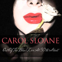 Carol Sloane - Carol Sloane: Out of the Blue / Live at 30th Street