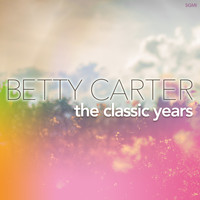Betty Carter - The Classic Years