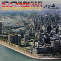 Bud Freeman - Chicago Austin High School Jazz