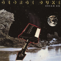George Duke - Dream On (Bonus Track Version)